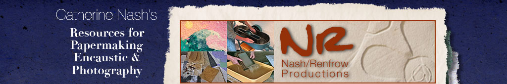Catherine Nash Resources for Papermaking Encaustic & Photography